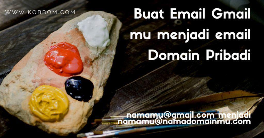 15 Langkah Mudah Membuat Email Gmail Menjadi Email Dengan Domain Sendiri