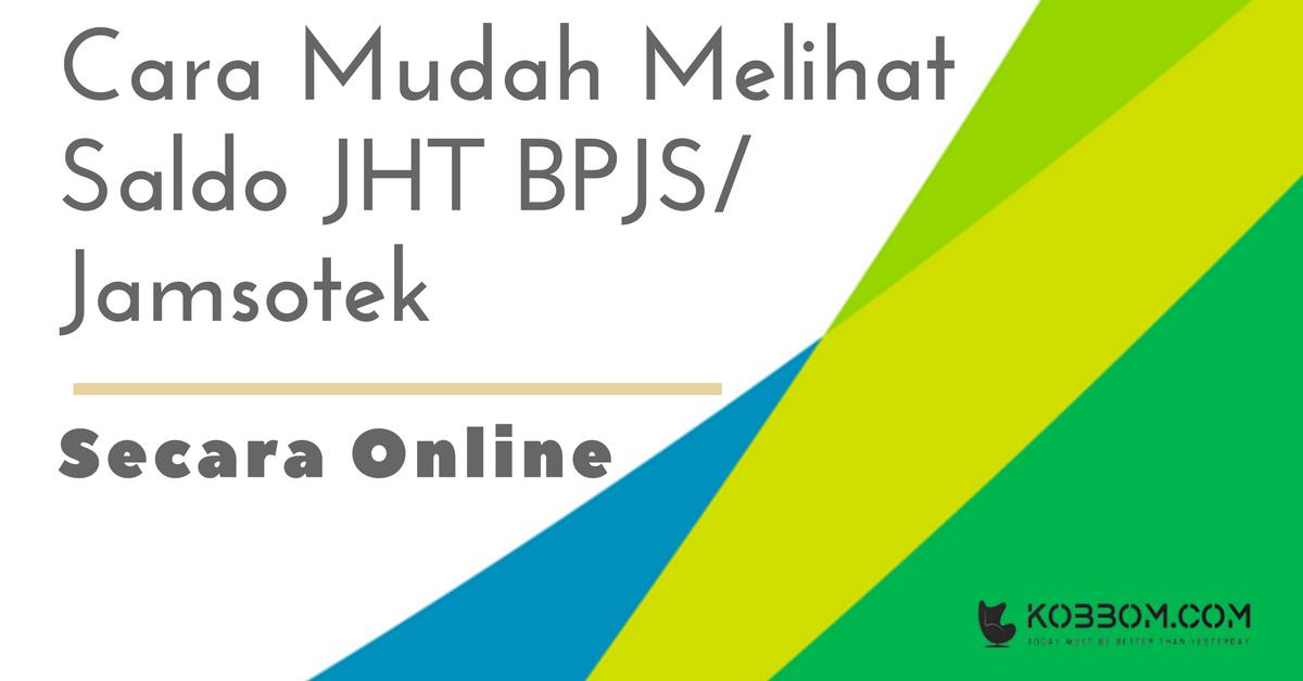 Cara Mudah Cek Saldo JHT BPJS / Jamsostek Secara Online
