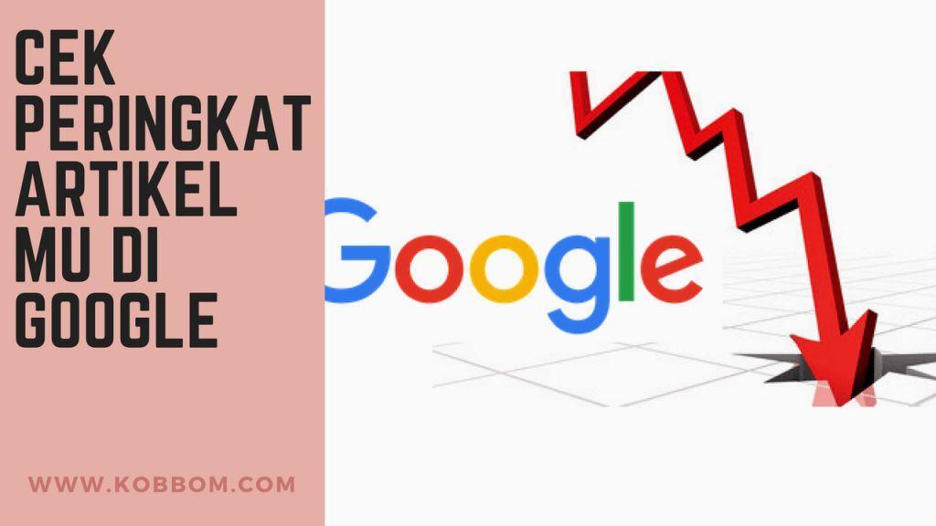 Cara Mudah Mengetahui Peringkat Artikel Website Mu di Google