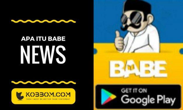 Pengertian dan Maksud dari Apa itu Babe News Indonesia