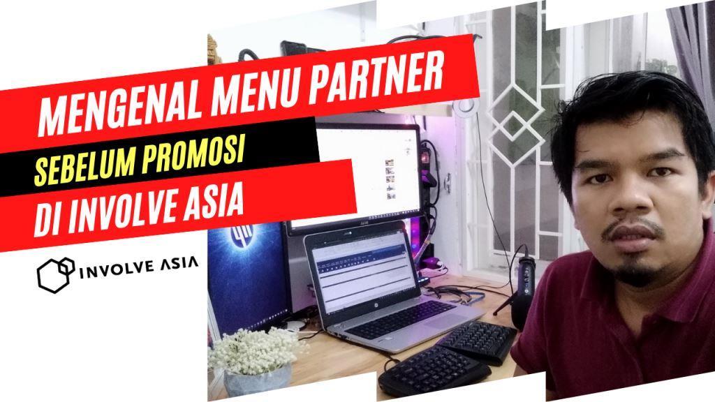Mengenal Menu Partner Sebelum Memulai Promosikan Barang Marketplace di Involve Asia