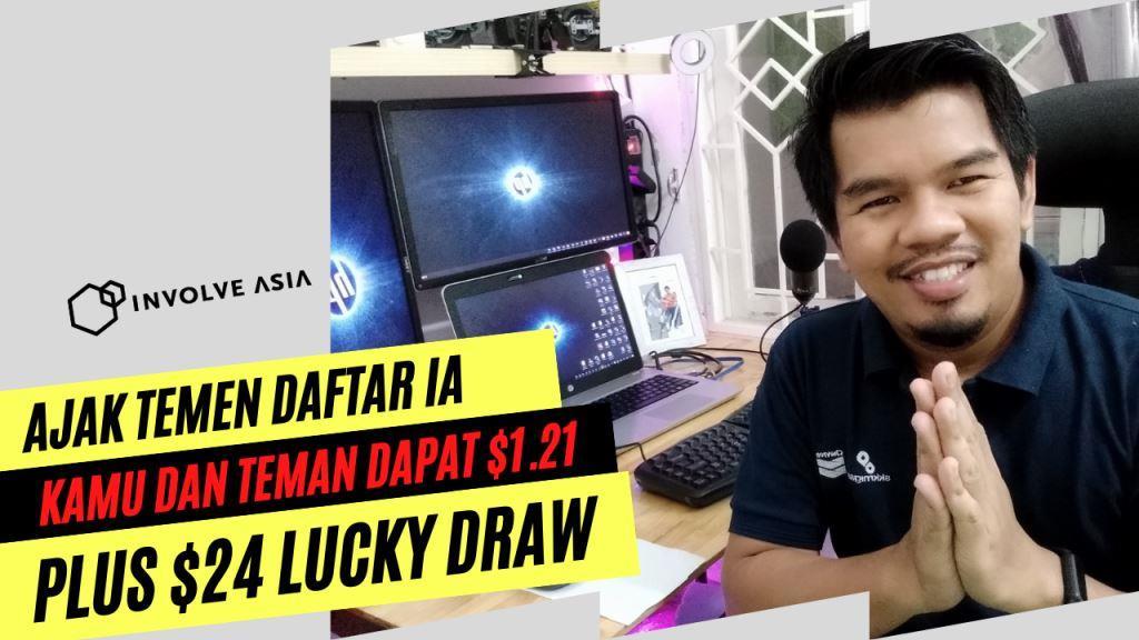 Ajak Teman Mu Ke Involve Asia, Kamu dapat $1,21 dan Teman mu juga Bakal Dapat $1.21, Plus Lucky Draw 24$ Untuk 3 Orang Pememang