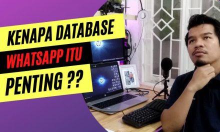Bab 2 – Kenapa Pentingnya Database, Terutama Whatsapp Untuk Saat ini