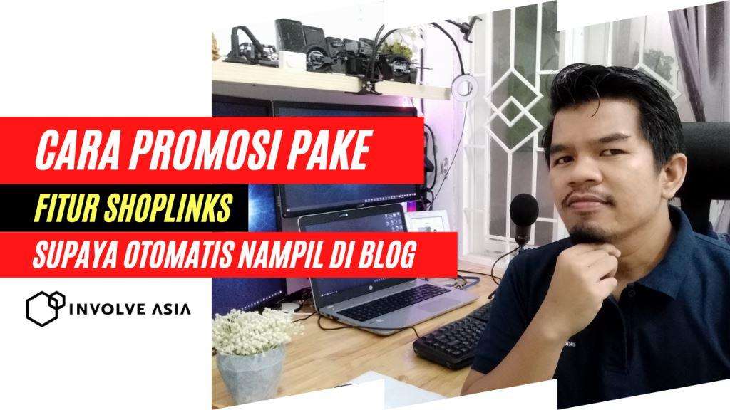 Cara Promosikan produk Marketplace di Involve Asia dengan Metode ShopLinks