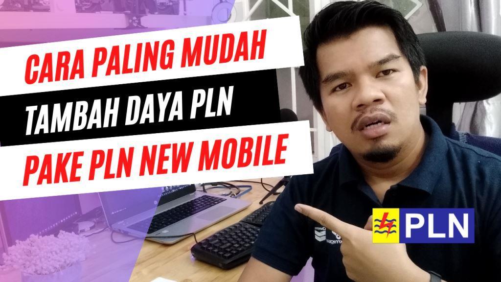 Cara Tambah / Ubah Daya di Aplikasi New PLN Mobile dengan Mudah